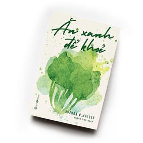 Sách Ăn xanh để khỏe
